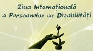 Astăzi este Ziua internaţională a persoanelor cu dizabilităţi.